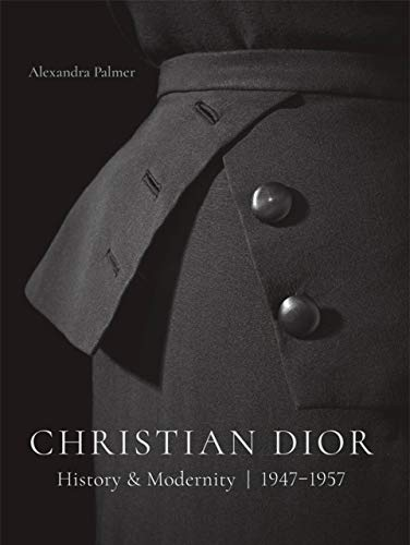 Christian Dior: History and Modernity, 1947 - ()