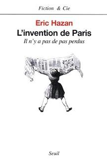 L'invention de Paris : il n'y a pas de pas perdus, Hazan, Eric
