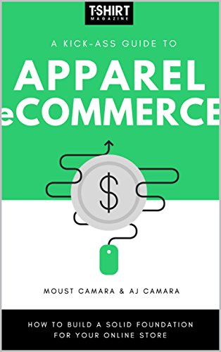 A Kick-Ass Guide to Apparel eCommerce: How to Build a Solid Foundation for Your Online - Online Stores Llc