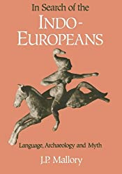 In Search of the Indo-Europeans: Language, Archaeology, and Myth