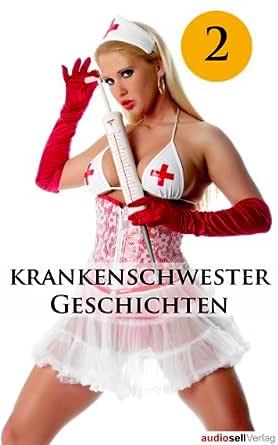 Krankenschwester Geschichten Vol. 2 - Erotische