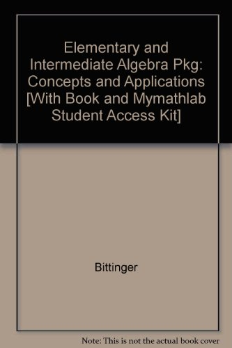 Elementary and Intermediate Algebra Pkg: Concepts and Applications