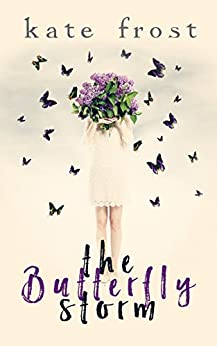 The Butterfly Storm: (The Butterfly Storm Book 1) by [Frost, Kate]