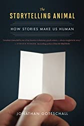 The Storytelling Animal: How Stories Make Us Human by Jonathan Gottschall (2013-04-23)