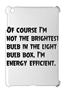 Of course I'm not the brightest bulb in the light bulb box. iPad mini - iPad mini 2 plastic case