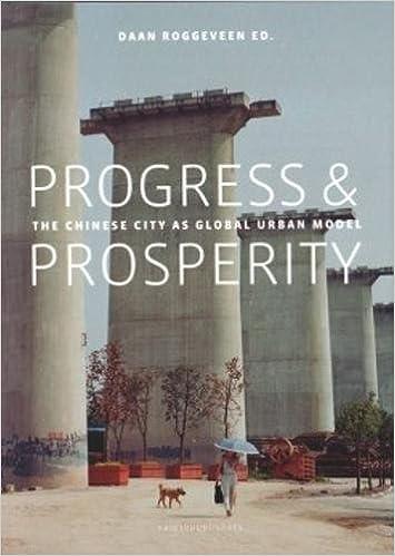 Progress & Prosperity: The New Chinese City as Global Urban Model