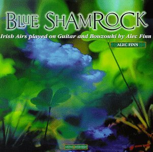 Blue Shamrock Irish Airs Played on Guitar and Bouzouki by Alec Finn Audio CD