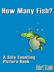 How Many Fish? (A Silly Counting Picture Book) (Bugville Critters Book 48)