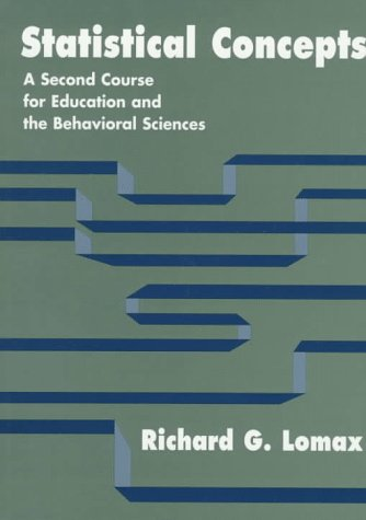 Statistical Concepts: A Second Course for Education and the Behavioral Sciences