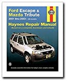 Ford Escape and Mazda Tribute: 2001 - 2007 (Automotive Repair Manual)