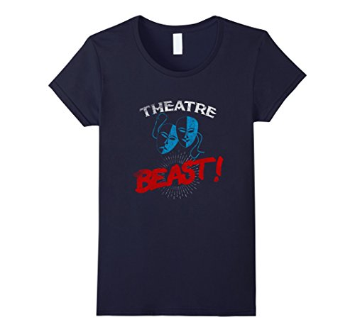 Womens Theatre Beast T shirt Drama Actor and Actress Gift...