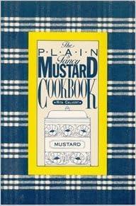 Book The Plain and Fancy Mustard Cookbook by Rita Calvert (1986-09-02)