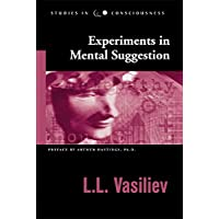 Experiments in Mental Suggestion (Studies in Consciousness)
