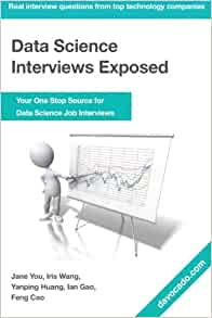 Data Science Interviews Exposed: Your One Stop Source for Data