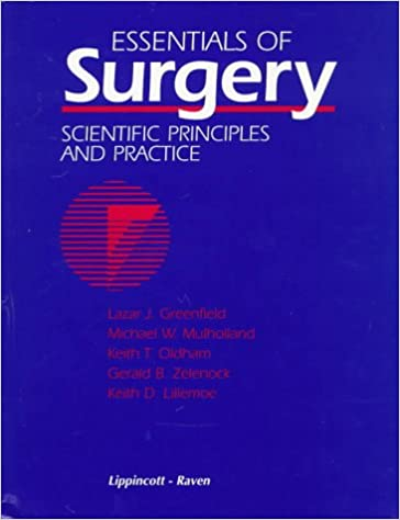 Essentials of surgery scientific principles and practice essentials of surgery scientific principles and practice greenfield essentials of surgery lazar j greenfield michael w mulholland keith t oldham fandeluxe Images