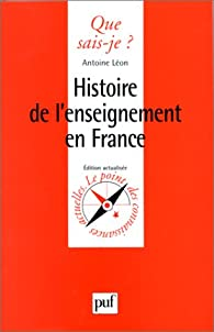 Histoire de l'enseignement en France par Antoine Léon