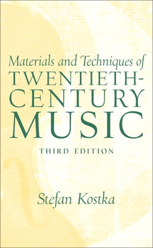 Materials and Techniques of 20th Century Music (3rd Edition)