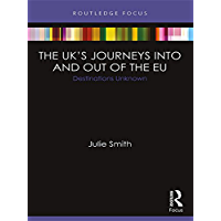 The UK's Journeys into and out of the EU: Destinations Unknown (Europa EU Perspectives: Reform, Renegotiation, Reshaping) (English Edition)