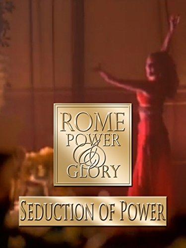 Rome Power & Glory: Seduction of Power - Series Glory