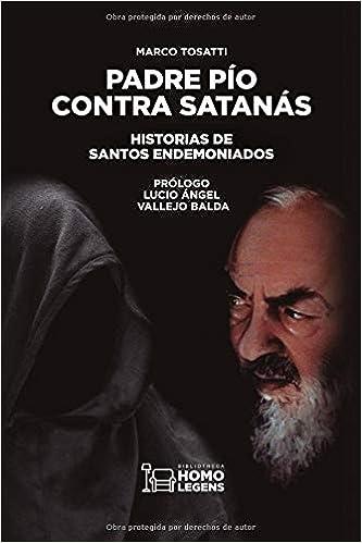 Padre Pío contra Satanás: Amazon.es: Tosatti, Marco, Vallejo Balda ...
