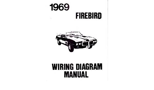 Amazon.com: 1969 PONTIAC FIREBIRD TRANS AM Wiring Diagram Schematic:  AutomotiveAmazon.com