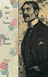 Collected Works of Paul Valery V 7 The Art of Poetry With an Introduction By T S Elliot: Art of Poetry (Collected Works of Paul Valery)