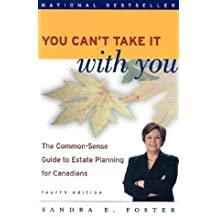 You Can't Take it With You, Textbook and Workbook: The Common Sense Guide to Estate Planning for Canadians