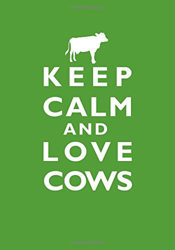 Download Keep Calm and Love Cows Notebook (7 x 10 Inches): A Classic Ruled/Lined 7x10 Inch Notebook/Journal/Composition Book with Inspirational Quote Cover ... / Gifts for Her (Women and Teen Girls)) ebook