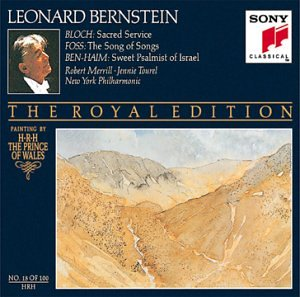 Music : Bloch: Sacred Service/ Foss: Song of Songs/ Ben-Haim: Sweet Psalmist of Israel (The Royal Edition, No. 18 of 100)