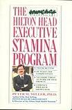 The Hilton Head Executive Stamina Program, Peter M. Miller, 0892562927