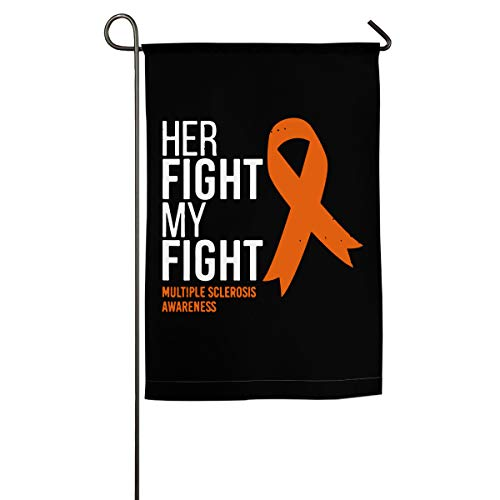 Her Fight Is My Fight Multiple Sclerosis MS Awareness Garden Flag Single Sided All Seasons & Holidays Flags For Lawn & Yard - Ms Garden Flag