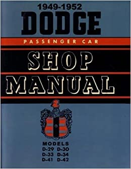 Factory shop service manual for 1949 1952 dodge passenger cars factory shop service manual for 1949 1952 dodge passenger cars chrysler corp amazon books publicscrutiny Gallery