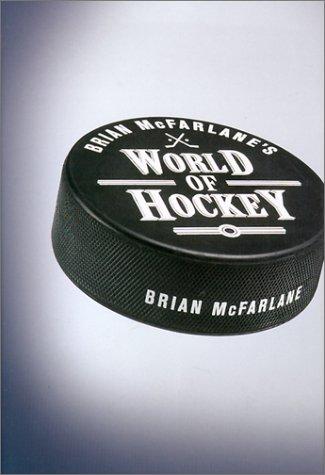 Read Online Brian McFarlane's World of Hockey PDF
