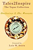 img - for Tales2Inspire: The Topaz Collection - Awakening & Aha Moments book / textbook / text book