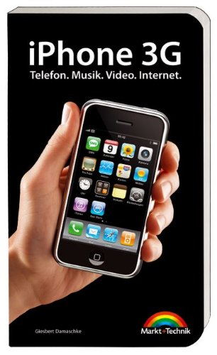 iPhone 3G - Das Buch zum Kult-Gadget!: Telefon. Musik. Video. Internet. (Macintosh Bücher)
