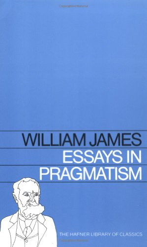 Essays in Pragmatism (Hafner Library of Classics)