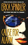 Cause for Alarm, Erica Spindler, 1551664976