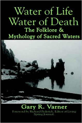 Amazon Water Of Life Water Of Death The Folklore And Mythology