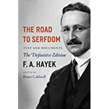 The Road to Serfdom: Text and Documents--The Definitive Edition (The Collected Works of F. A. Hayek)
