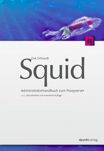 Squid: Administrationshandbuch zum Proxyserver