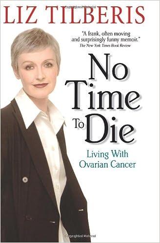 No Time to Die: : Living with Ovarian Cancer: Amazon.es: Tilberis, Liz, Ball, Aimee Lee: Libros en idiomas extranjeros
