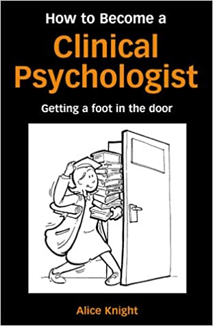 How to Become a Clinical Psychologist: Getting a Foot in the