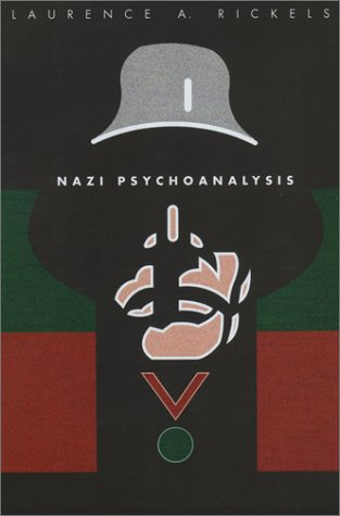 Nazi Psychoanalysis V1: Volume I: Only Psychoanalysis Won the War (Nazi Psychoanalysis (Paperback))