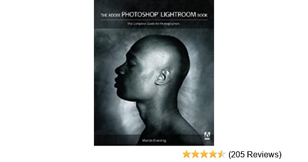 The adobe photoshop lightroom book the complete guide for the adobe photoshop lightroom book the complete guide for photographers martin evening 9780321385437 amazon books fandeluxe Images