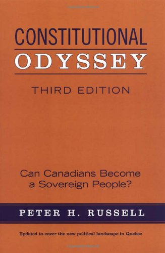 Constitutional Odyssey: Can Canadians Become a Sovereign People?, Third Edition