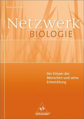Netzwerk Biologie - Ausgaben 1999-2001: Netzwerk Biologie Materialienhefte: Der Körper des Menschen und seine Entwicklung