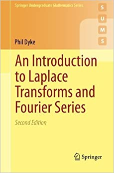 Book An Introduction to Laplace Transforms and Fourier Series (Springer Undergraduate Mathematics Series) by Phil Dyke (2014-04-07)