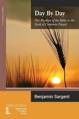 Day by Day: The Rhythm of the Bible in the Book of Common Prayer