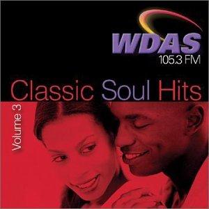 Classic Soul Hits 3: Wdas FM / Various