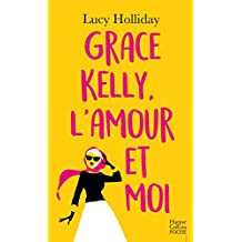Grace Kelly, l'amour et moi (Libby Lomax t. 3) (French Edition)